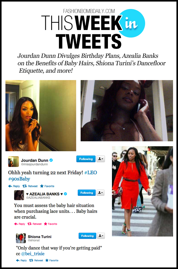 This Week In Tweets-0727b-Jourdan Dunn Divulges Birthday Plans, Azealia Banks on the Benefits of Baby Hairs, Shiona Turini's Dancefloor Etiquette, and more!