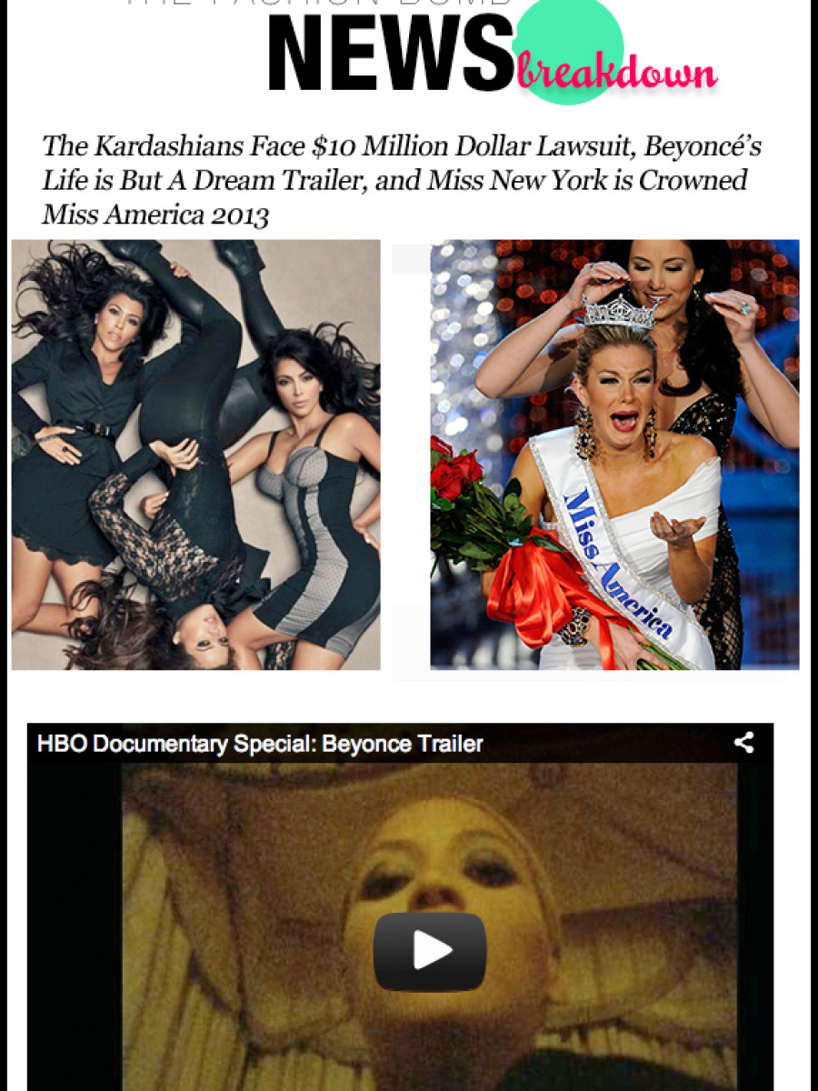 The Fashion Bomb News Break Down-0114-The Kardashians Face $10 Million Dollar Lawsuit, Beyoncé's Life is But A Dream Trailer, and Miss New York is Crowned Miss America 2013